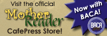 The official CafePress MotherReader store!